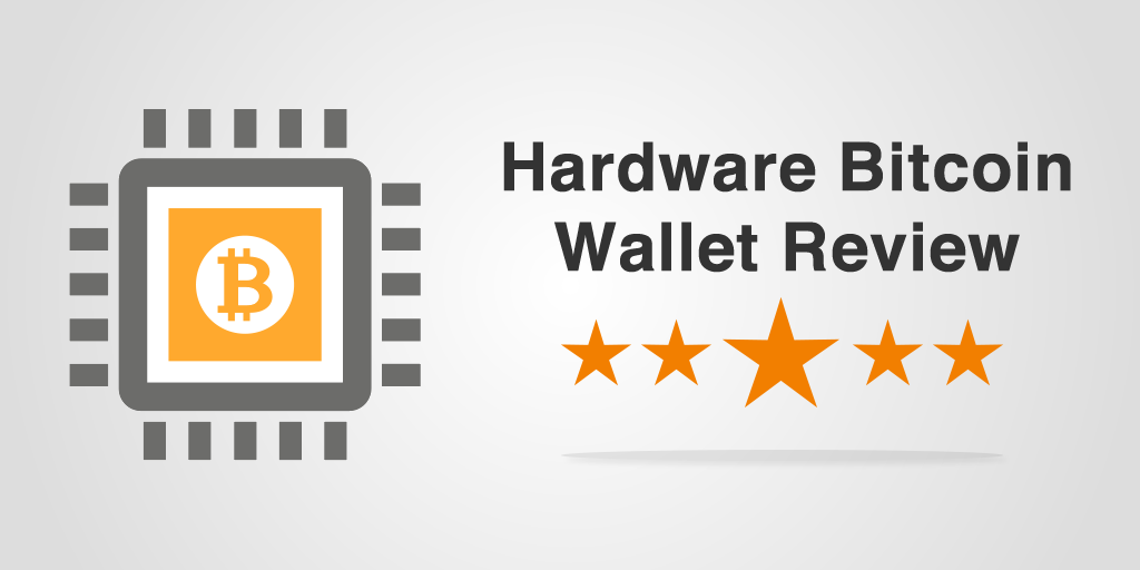 Hardware Bitcoin Wallet Review